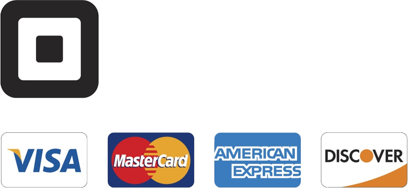 We Accept Square, Visa, MasterCard, American Express and Discover